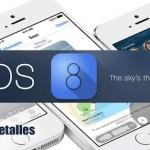 El nuevo Sistema iOS 8 de Apple